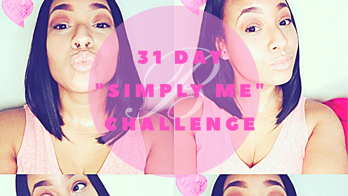 """31 Day """"Simply Me"""" Challenge"""